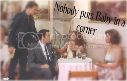 nobody puts baby in a corner photo: nobody puts baby in a corner dirty20dancing34.jpg