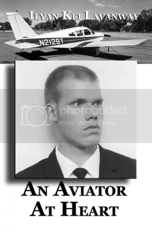 An Aviator At Heart 2014 Ilyan Kei Lavanway Airplane Memoirs Autobiography YA Adventure photo 9780976800491_72dpi_580x882_zps2ca575b3.jpg