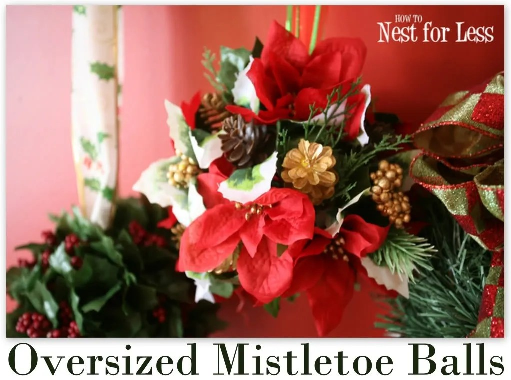 Oversized Mistletoe Balls Featuring Erin From How To Nest