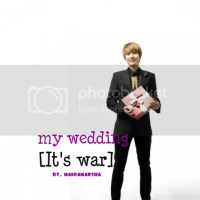 my wedding [it's war!] #1