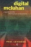 Digital McLuhan by Paul Levinson
