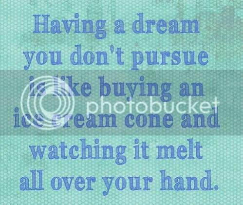 Dreams are like ice-creams