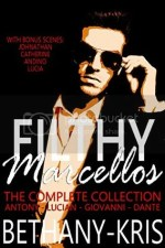 Filthy Marcellos: The Complete Collection by Bethany-Kris