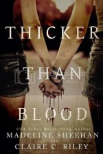 Thicker Than Blood by Madeline Sheehan and Claire C. Riley