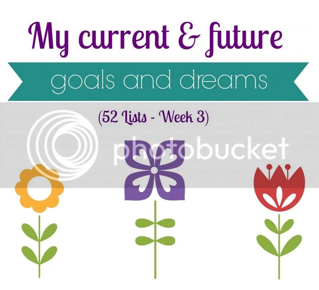 lists, goals, dreams,