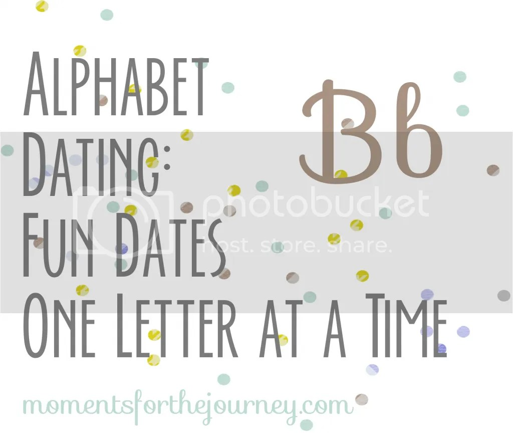 alphabet date, letter b, moments for the journey,