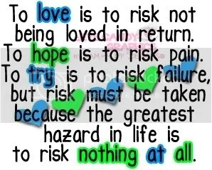 To love is to risk Quote Pictures, Images and Photos