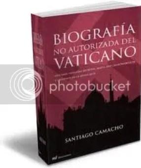 Biografía no autorizada del Vaticano - Santiago Camacho - http://descarga-gratis-libros.com/