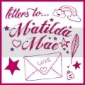 Letters for Matilda Mae