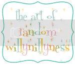 The Art of Random Willy-Nillyness