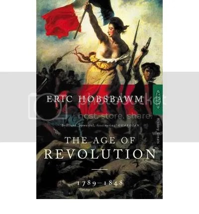 The Age of Revolution 1789-1848 by Eric Hobsbawn