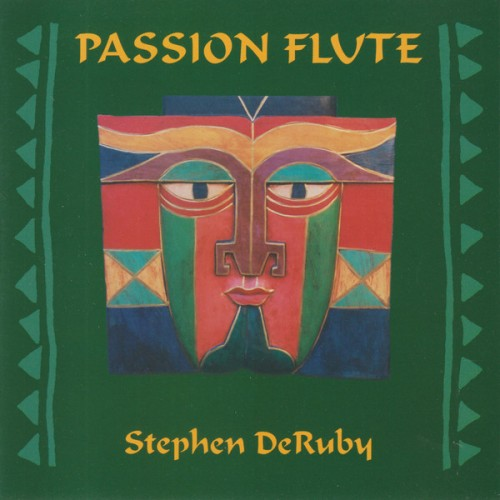 Stephen DeRuby -Passion Flute (1996) (FLAC)