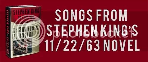 Songs from 11/22/63 novel Stephen King