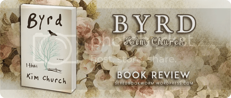 Byrd by Kim Church | Book Review | The Five-Eyed Bookworm