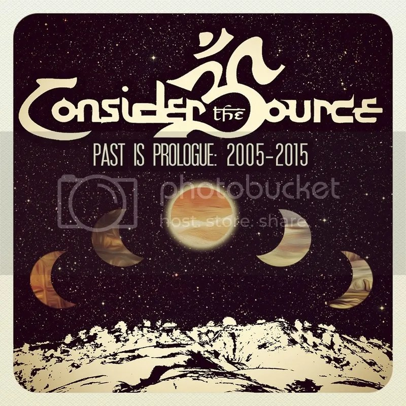 photo Consider The Source - Past Is Prologue_2005-2015 - cover_zpstty6ni4g.jpg