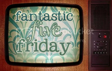 fantastic five friday