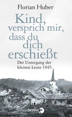 Kind versprich mir dass du dich erschießt Cover (c) Berlin Verlag