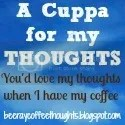A Cuppa for my Thoughts