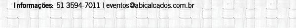 Informações: 51 3594-7011 - Sindicato Três Coroas   evento@abicalcados.com.br