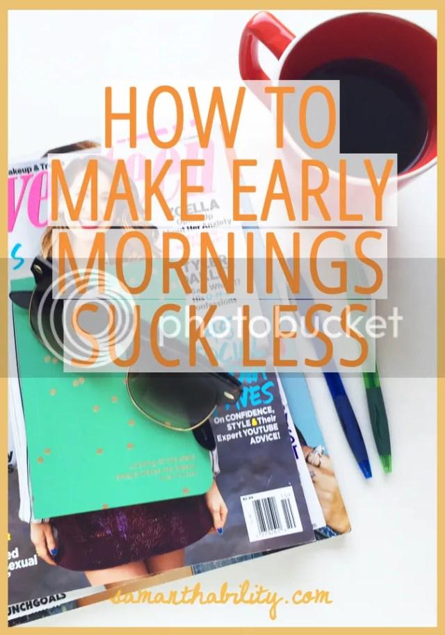 Make early mornings suck less