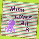 Mimi Loves All 8