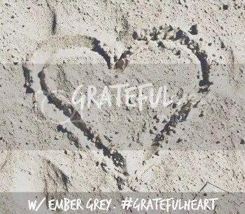 Grateful Heart Monday w/ Ember Grey