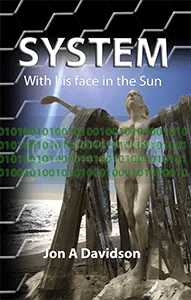 System: With His Face in the Sun