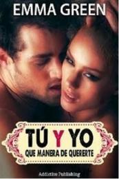 Serie Tú y yo, que manera de quererte - Emma Green (PDF) 14416514