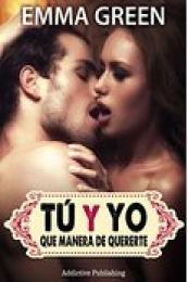 Serie Tú y yo, que manera de quererte - Emma Green (PDF) 14416516