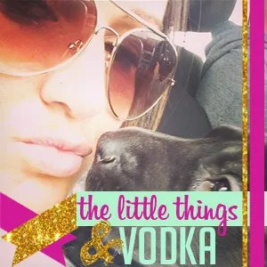 The Little Things and Vodka