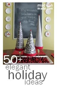 Over 50 elegant and simple holiday ideas. madiganmade.com