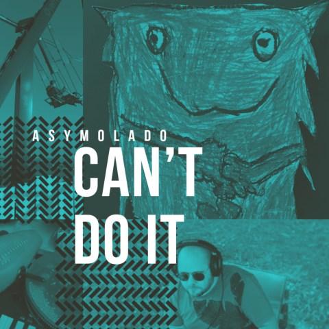 Asymolado – Can't Do It