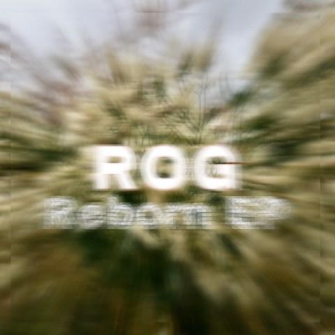 Rog – Reborn EP