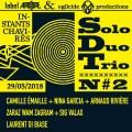 V.A. – Solo Duo Trio #02 : Laurent Di Biase, Sig Valax, ZARAZ WAM ZAGRAM, Camille Émaille, Nina Garcia & Arnaud Rivière (Live at Les Instants Chavirés, 29 may 2018)