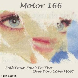 Motor 166 - Sell Your Soul To The One You Love Most