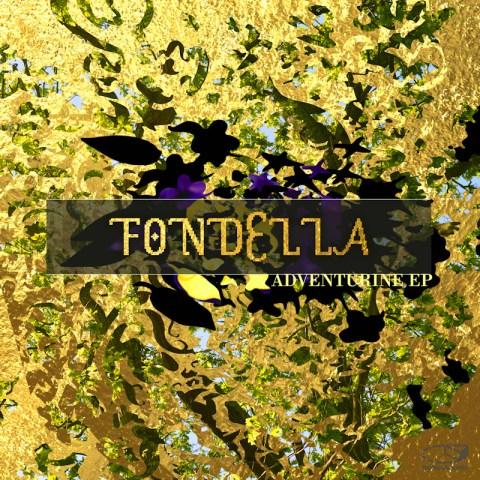 Fondella – Adventurine EP