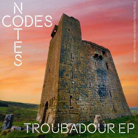 Codes&Notes – Troubadour EP