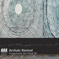 Archaic Revival – Trayectoria Sin Final EP