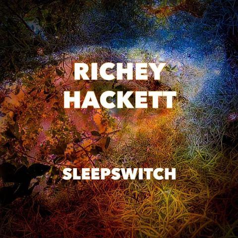 Richey Hackett – Sleepswitch
