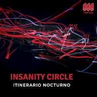 Insanity Circle – Itinerario Nocturno