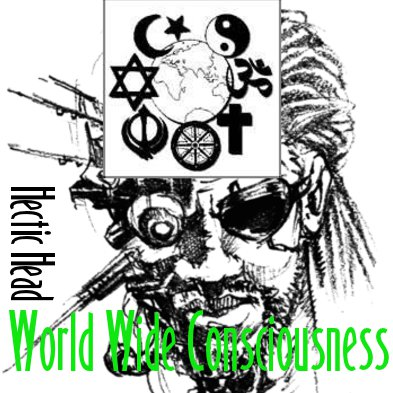 Hectic Head - World Wide Consciousness