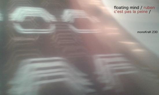 Floating Mind – Ruben Cest Pas La Peine