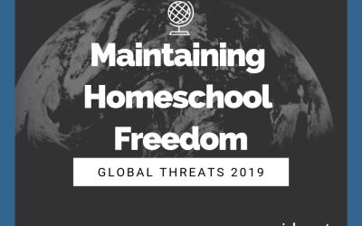 Maintaining Homeschool Freedom: Global Threats 2019