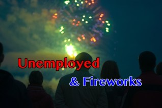 Fireworks for the Unemployed