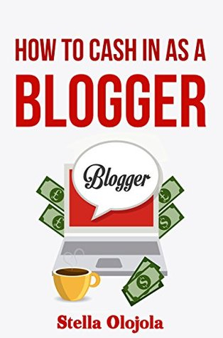 how to cash in as a blogger