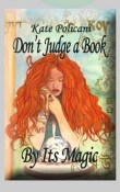 Don't Judge a Book by its Magic by Kate Policani : Review, Author Specials and Giveaway