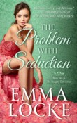 Review: The Problem with Seduction:The Naughty Girls Series #2 by Emma Locke