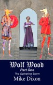 Wolf Wood, Part 1 by Mike Dixon ~ Review
