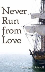 Never Run From Love: Kellington #4 by Maureen Driscoll