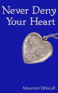 Never Deny Your Heart: Kellington #5 by Maureen Driscoll